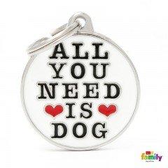 ΤΑΥΤΟΤΗΤΑ ΣΚΥΛΟΥ MY FAMILY CHARMS ALL YOU NEED IS DOG
